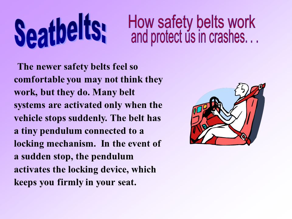 and protect us in crashes. . .