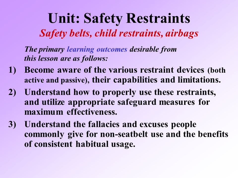 Unit: Safety Restraints Safety belts, child restraints, airbags