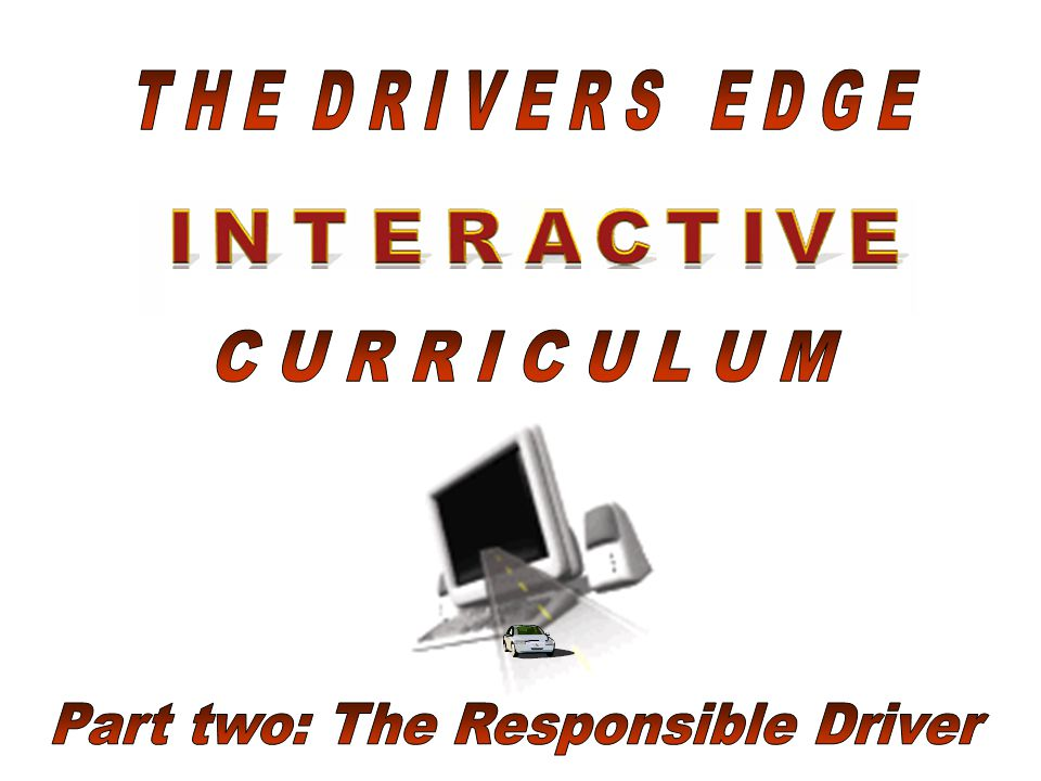 Part two: The Responsible Driver