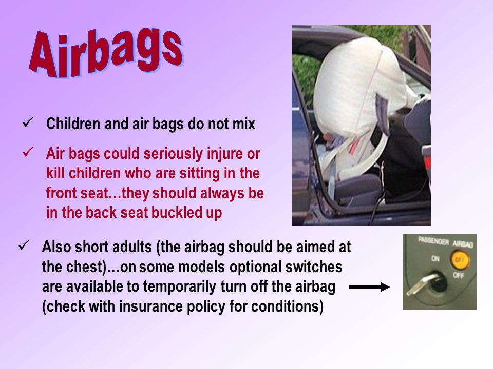 Airbags Children and air bags do not mix