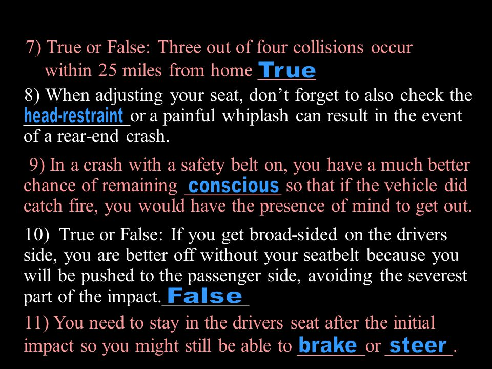 7) True or False: Three out of four collisions occur