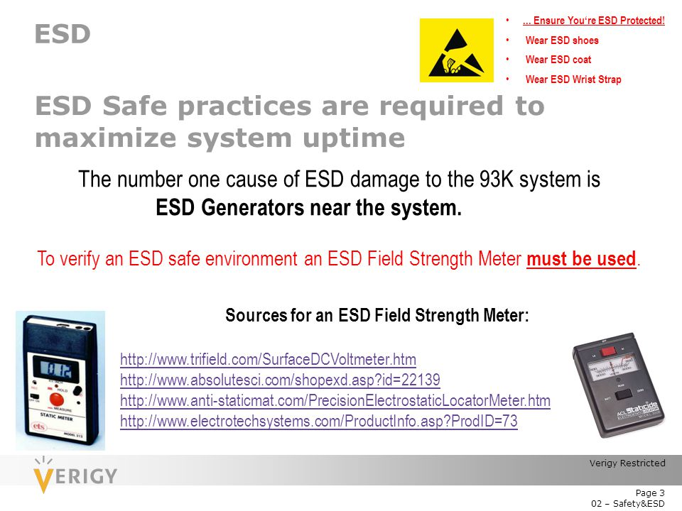 ESD Safe practices are required to maximize system uptime
