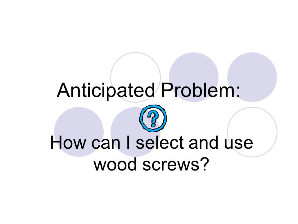 How can I select and use wood screws