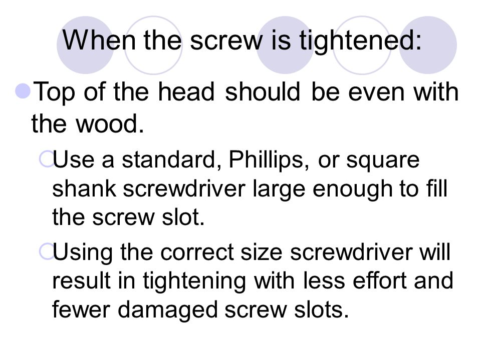 When the screw is tightened: