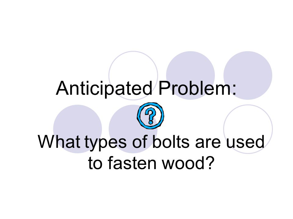 What types of bolts are used to fasten wood