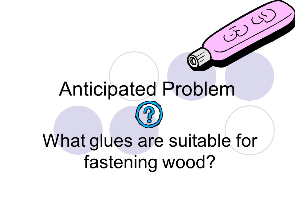 What glues are suitable for fastening wood