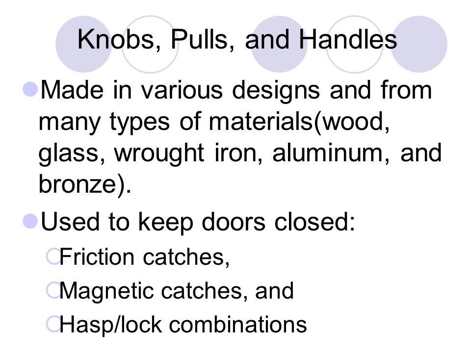 Knobs, Pulls, and Handles