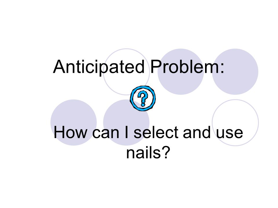 How can I select and use nails