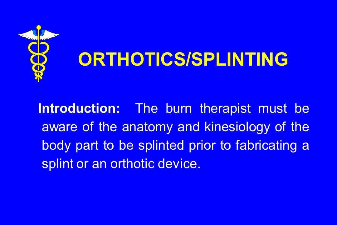 ORTHOTICS/SPLINTING