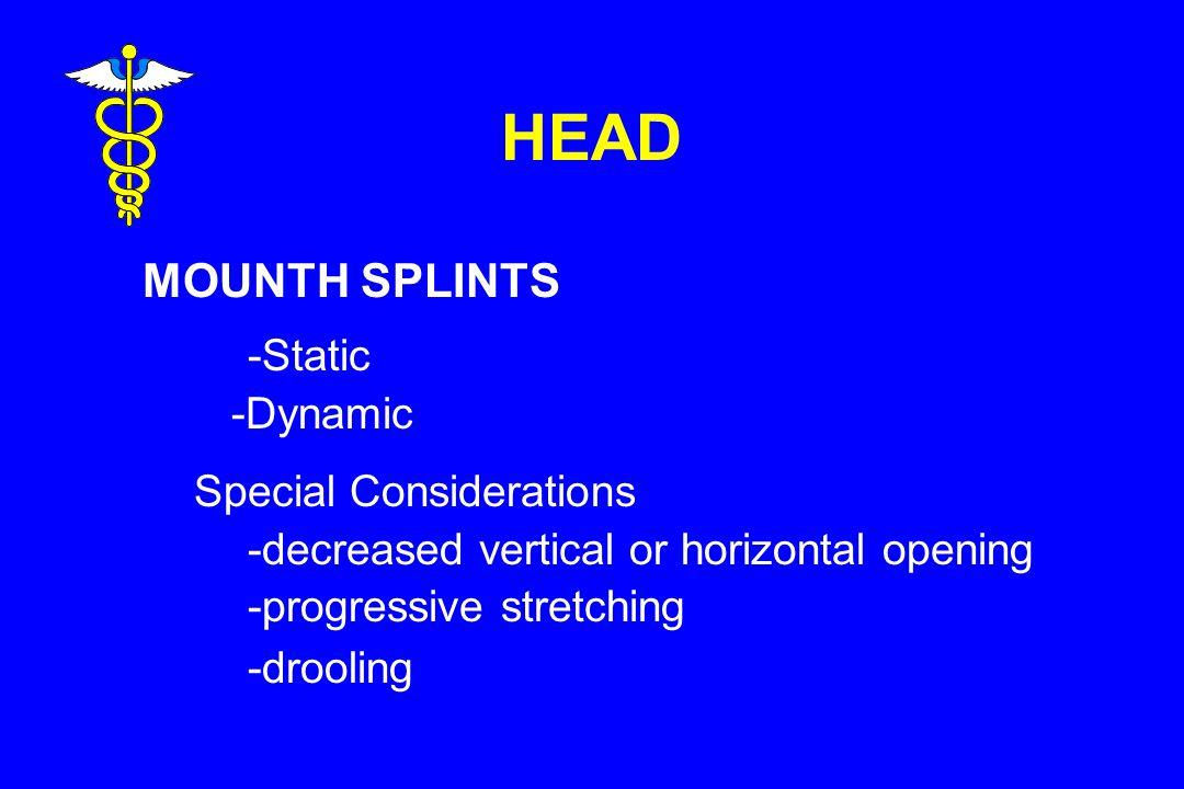 HEAD MOUNTH SPLINTS.