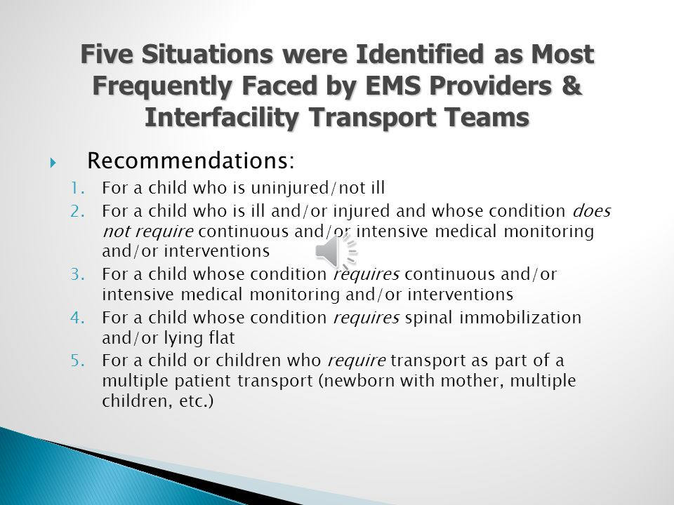 Five Situations were Identified as Most Frequently Faced by EMS Providers & Interfacility Transport Teams