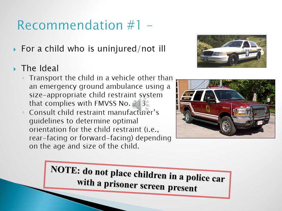 Recommendation #1 – For a child who is uninjured/not ill. The Ideal.