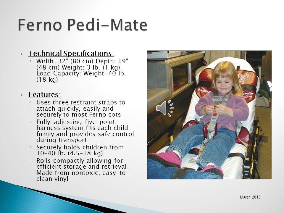 Ferno Pedi-Mate Technical Specifications: Features: