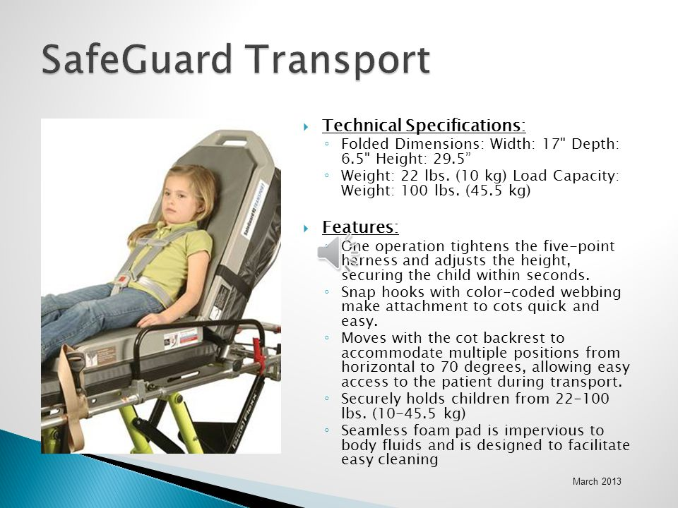 SafeGuard Transport Technical Specifications: Features: