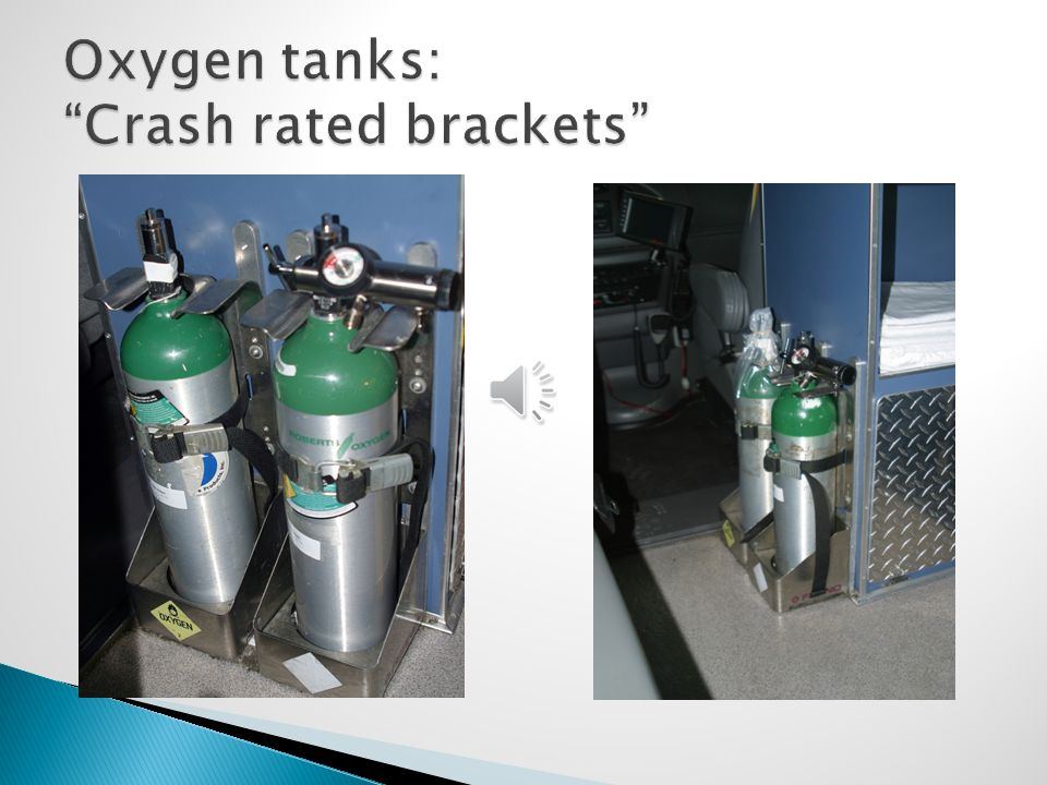 Oxygen tanks: Crash rated brackets