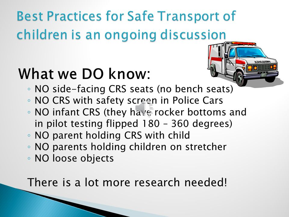 Best Practices for Safe Transport of children is an ongoing discussion