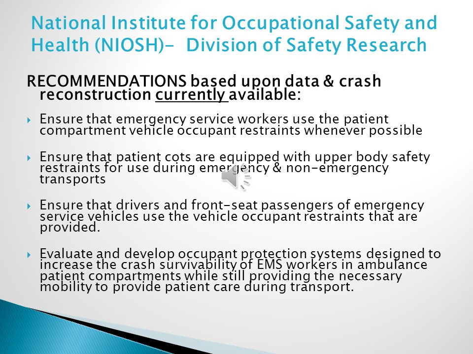 National Institute for Occupational Safety and Health (NIOSH)- Division of Safety Research