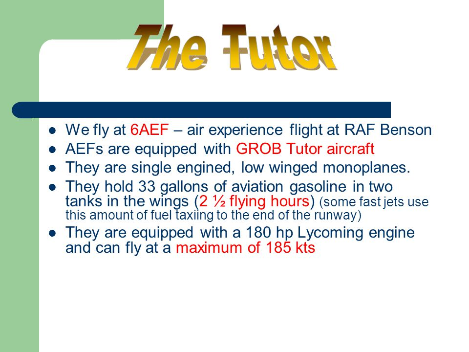 The Tutor We fly at 6AEF – air experience flight at RAF Benson