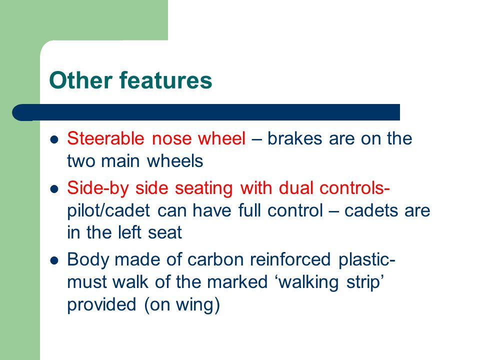Other features Steerable nose wheel – brakes are on the two main wheels.