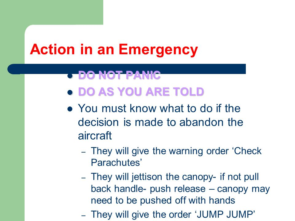 Action in an Emergency DO NOT PANIC DO AS YOU ARE TOLD