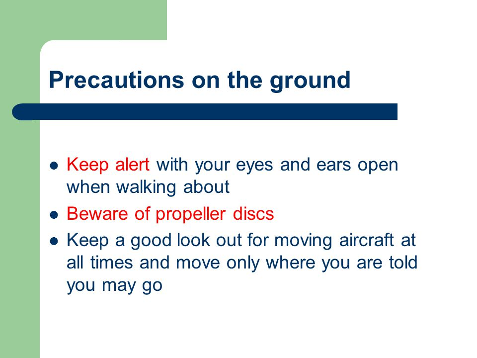Precautions on the ground
