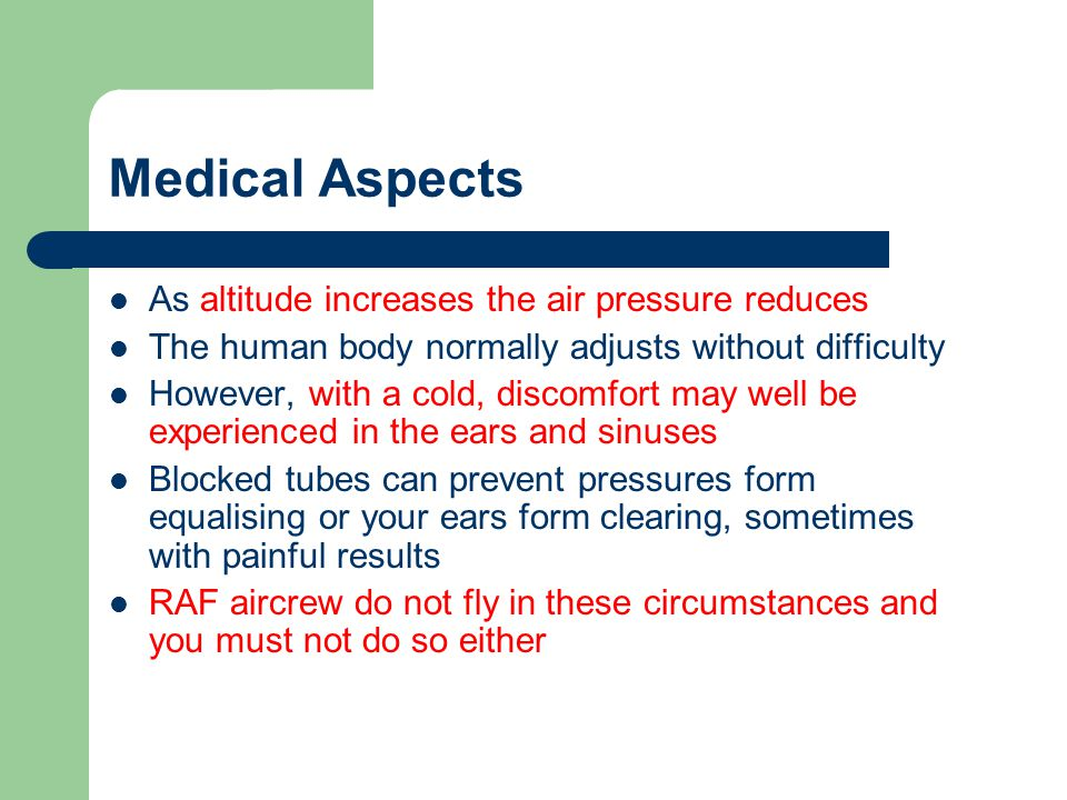 Medical Aspects As altitude increases the air pressure reduces