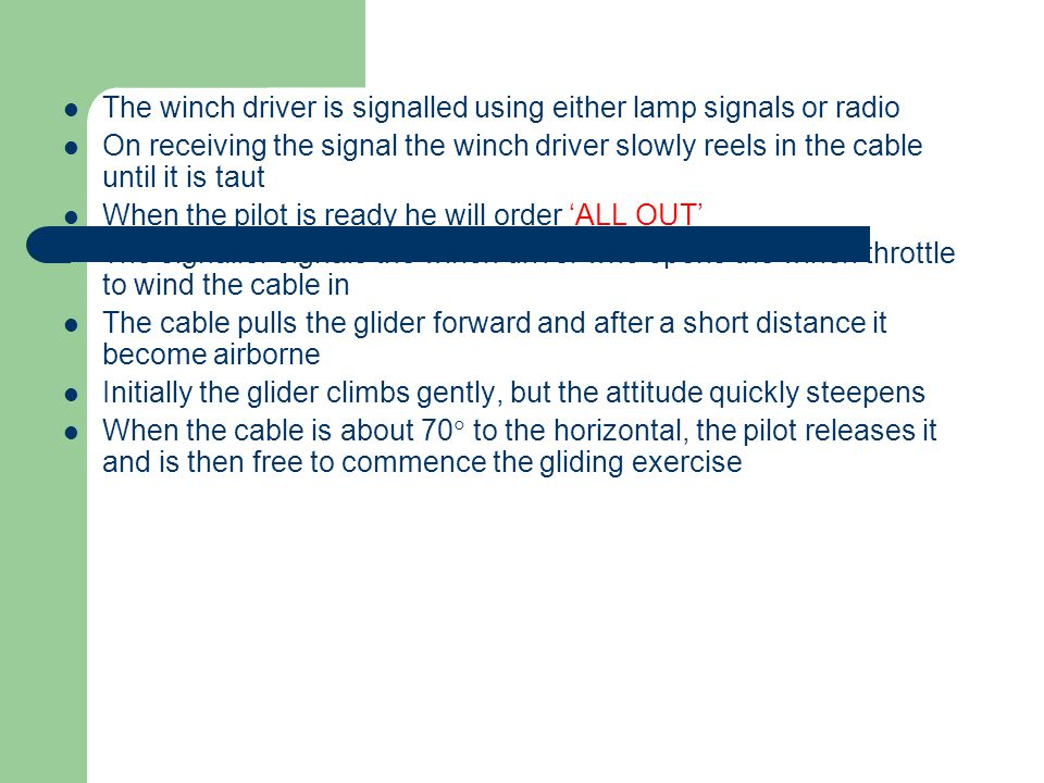 The winch driver is signalled using either lamp signals or radio