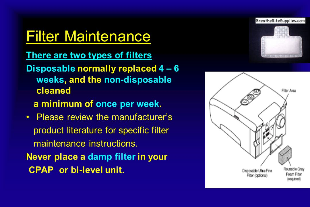 Filter Maintenance There are two types of filters