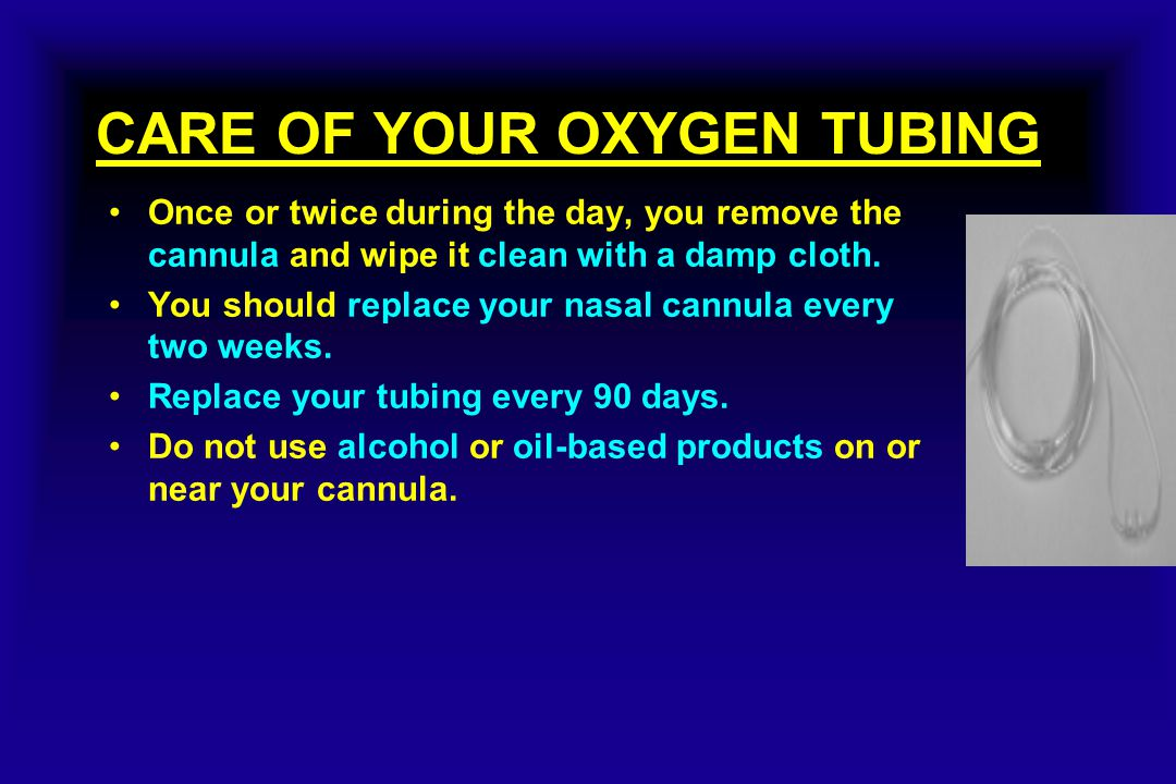 CARE OF YOUR OXYGEN TUBING