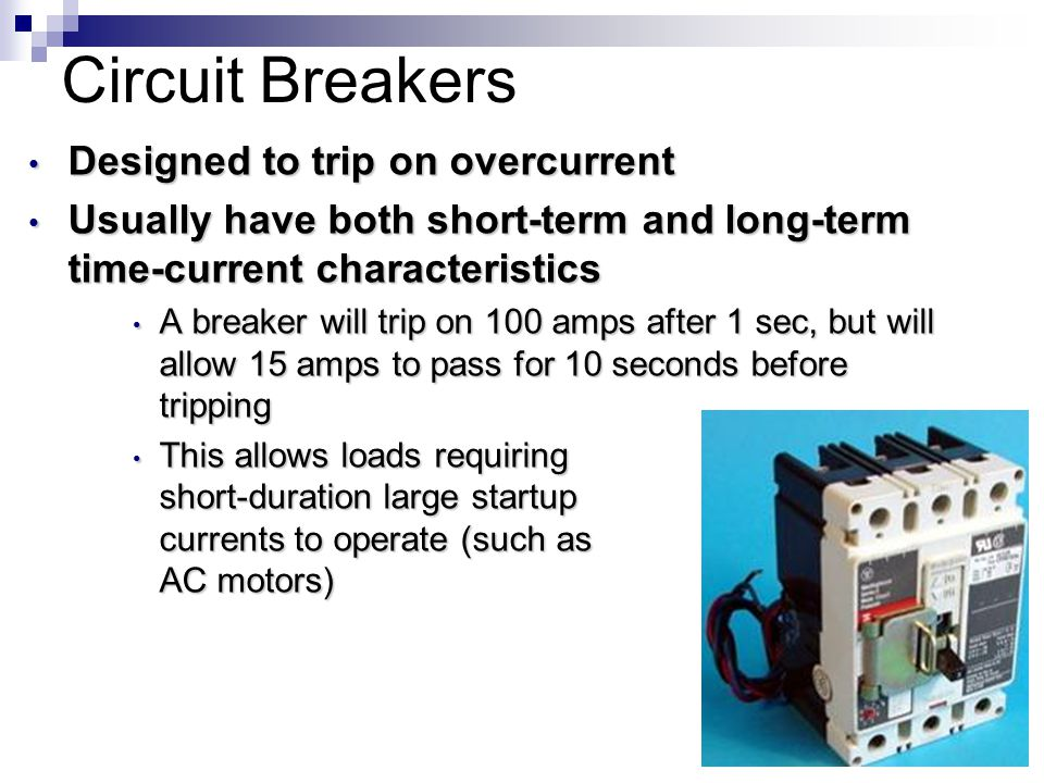 Circuit Breakers Designed to trip on overcurrent