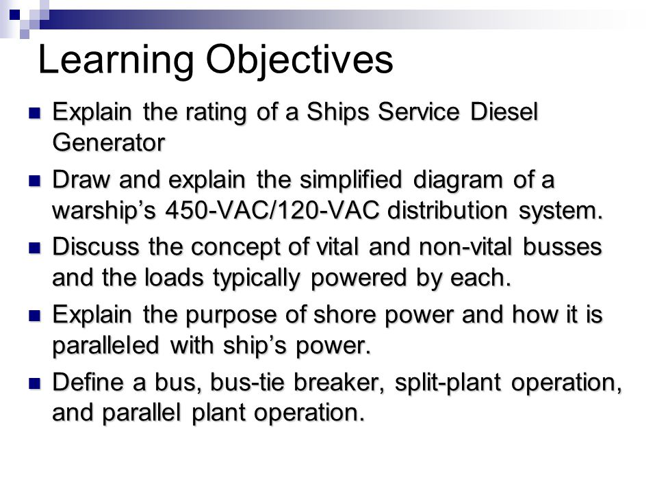 Learning Objectives Explain the rating of a Ships Service Diesel Generator.
