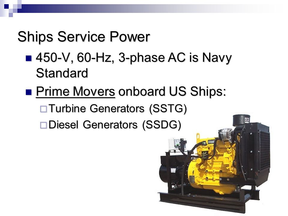 Ships Service Power 450-V, 60-Hz, 3-phase AC is Navy Standard