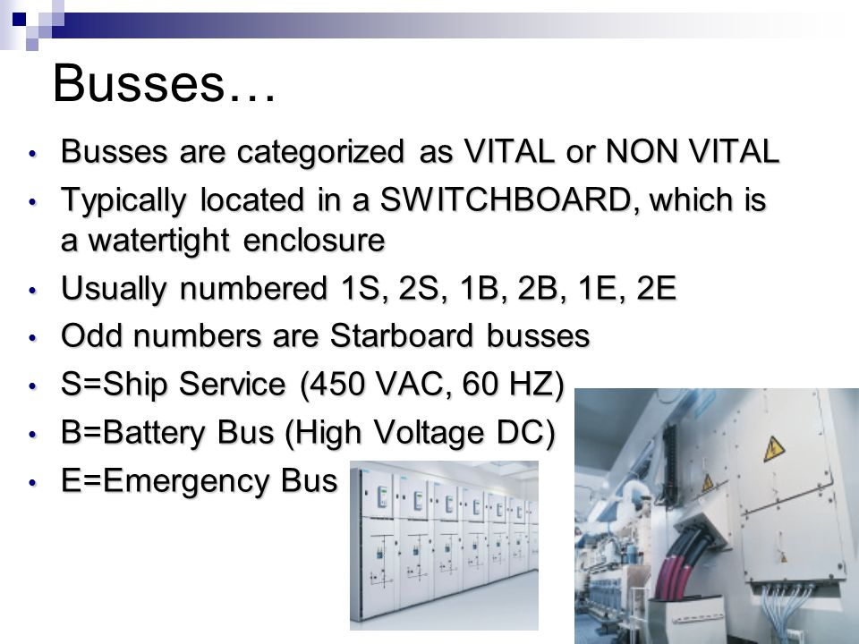 Busses… Busses are categorized as VITAL or NON VITAL