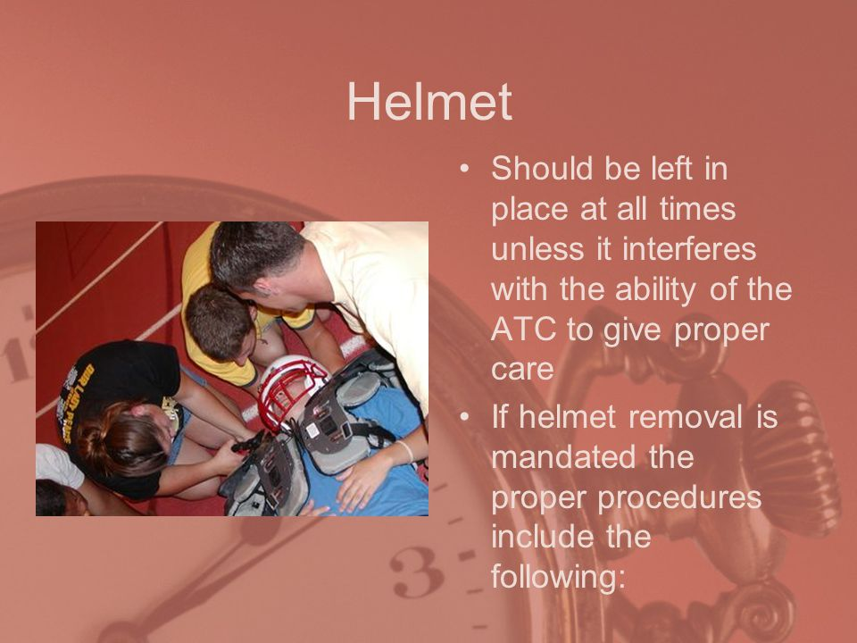 Helmet Should be left in place at all times unless it interferes with the ability of the ATC to give proper care.
