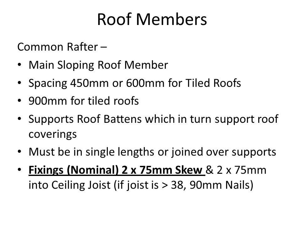 Roof Members Common Rafter – Main Sloping Roof Member
