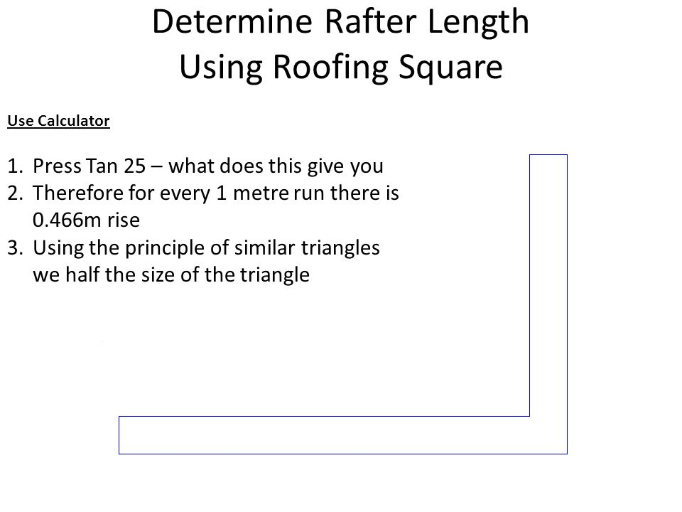 Determine Rafter Length Using Roofing Square