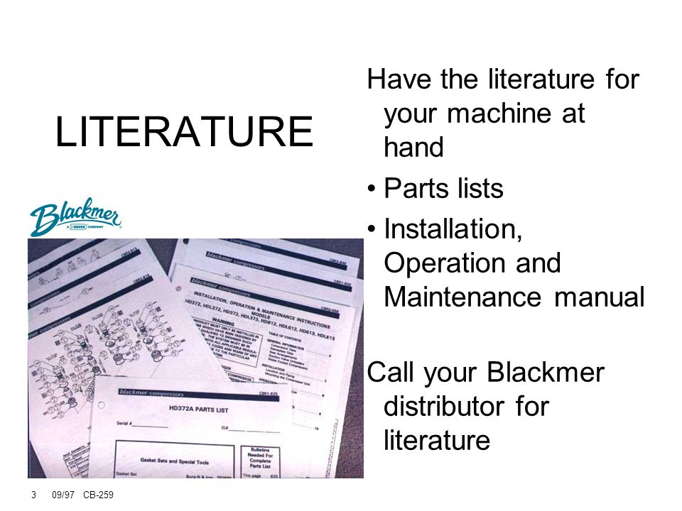 LITERATURE Have the literature for your machine at hand Parts lists