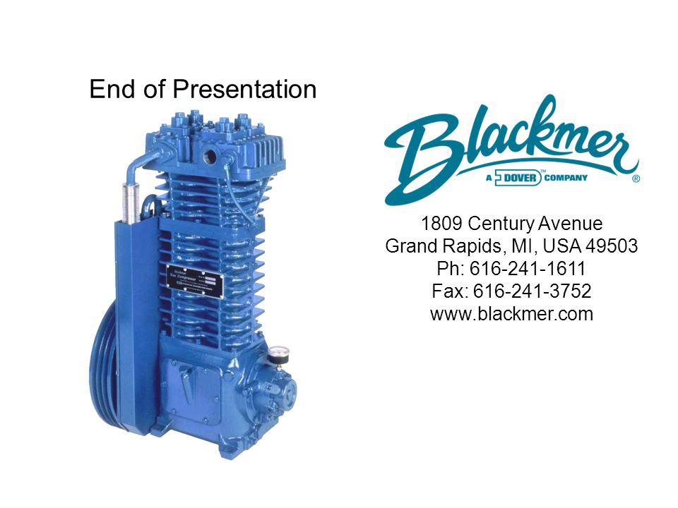 End of Presentation 1809 Century Avenue Grand Rapids, MI, USA 49503