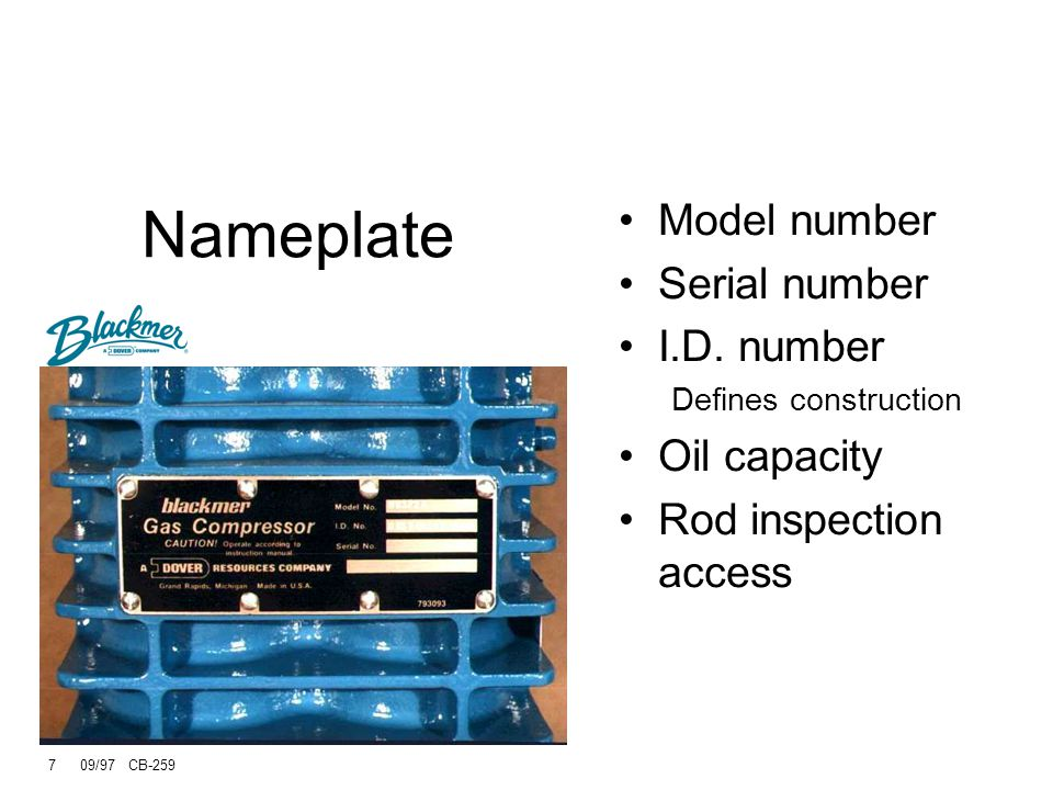 Nameplate Model number Serial number I.D. number Oil capacity