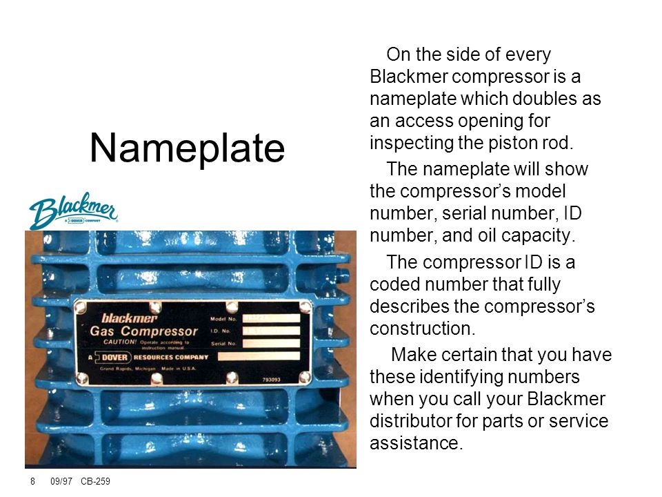 On the side of every Blackmer compressor is a nameplate which doubles as an access opening for inspecting the piston rod.