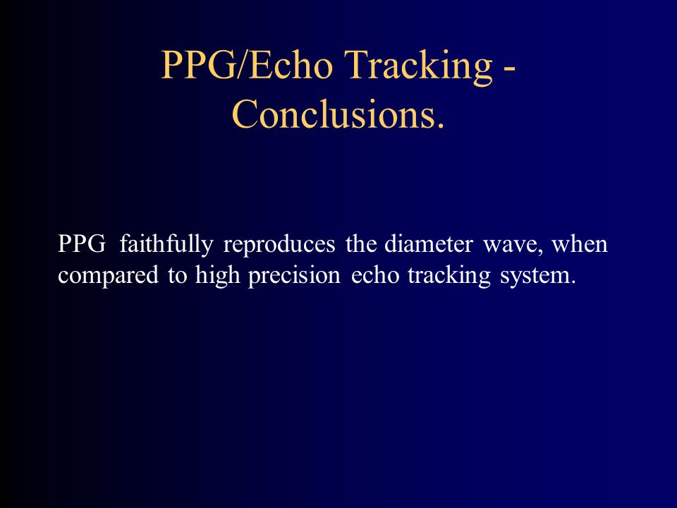 PPG/Echo Tracking - Conclusions.