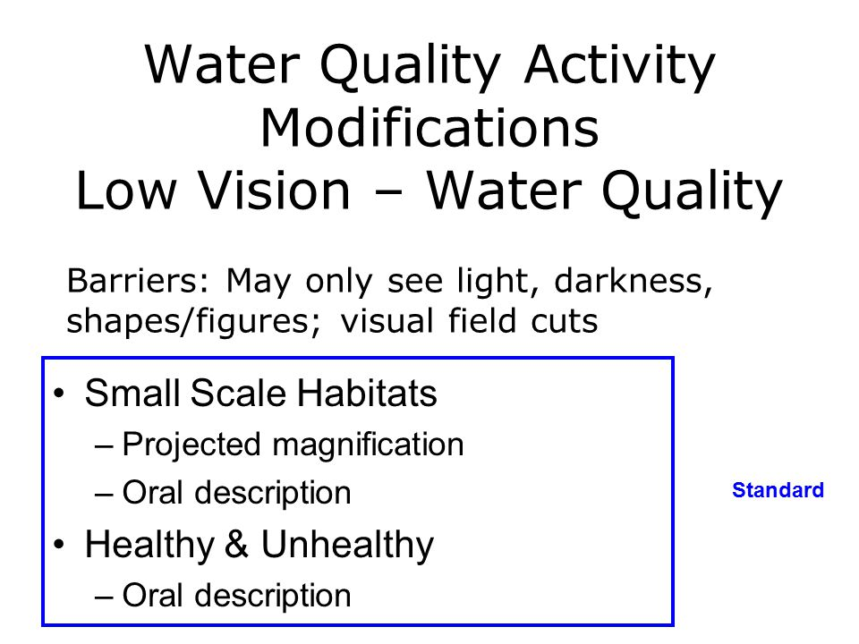 Water Quality Activity Modifications Low Vision – Water Quality