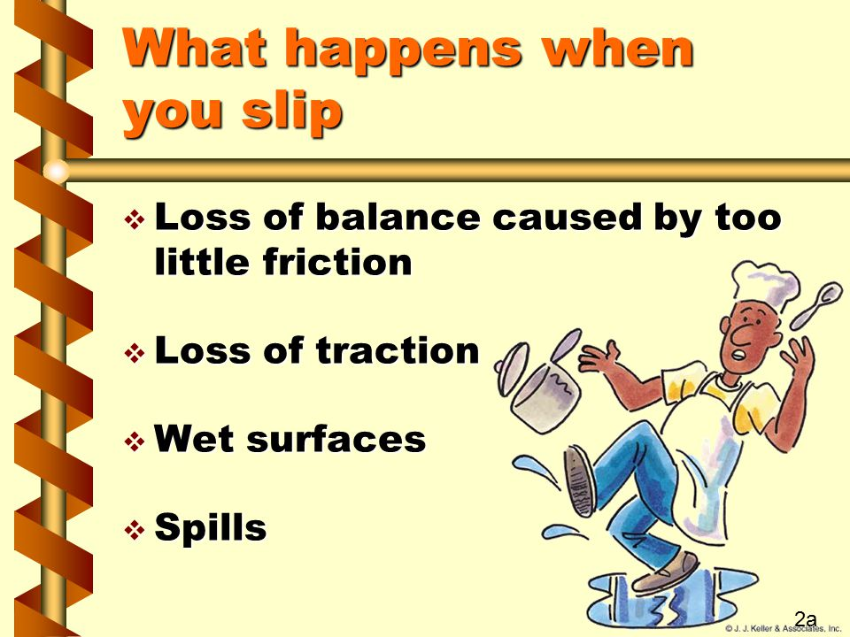 What happens when you slip