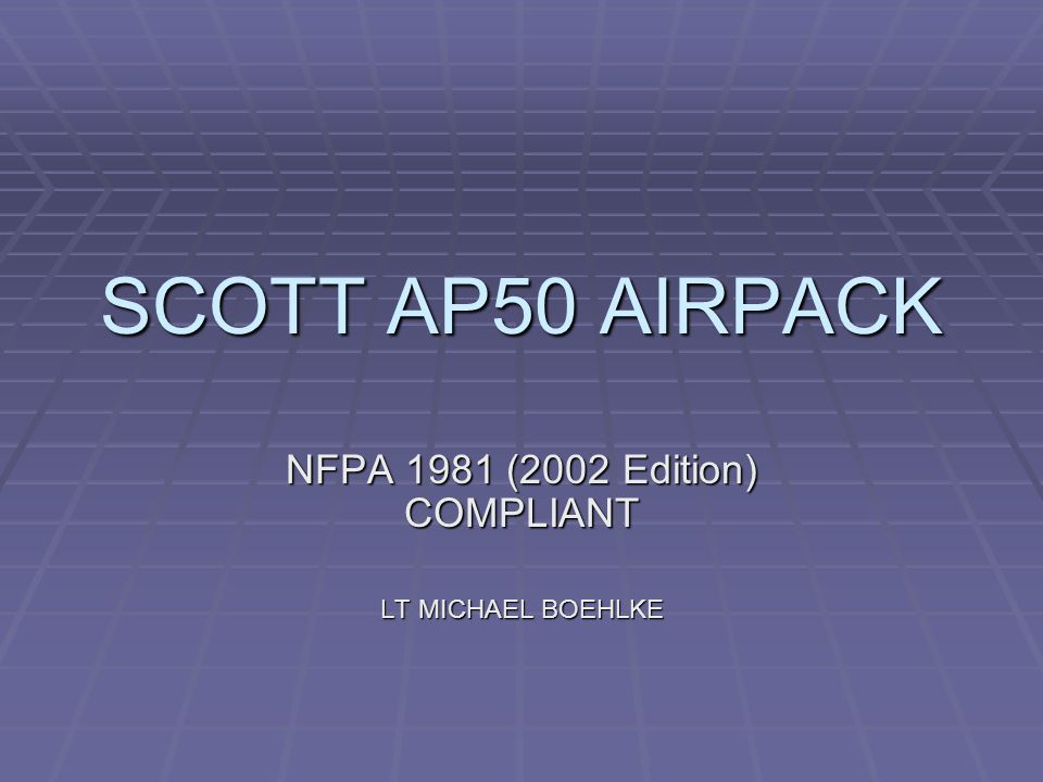 NFPA 1981 (2002 Edition) COMPLIANT LT MICHAEL BOEHLKE