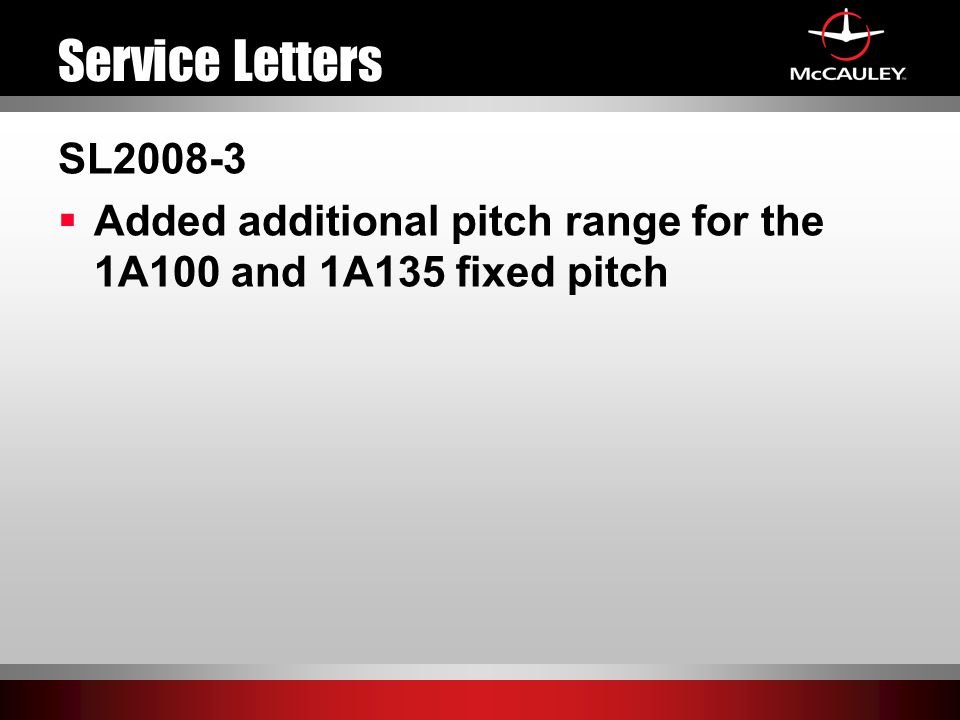 Service Letters SL2008-3 Added additional pitch range for the 1A100 and 1A135 fixed pitch