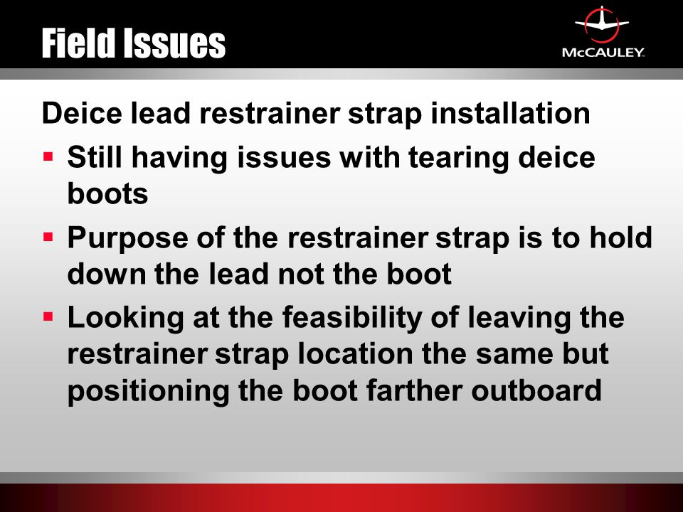 Field Issues Deice lead restrainer strap installation