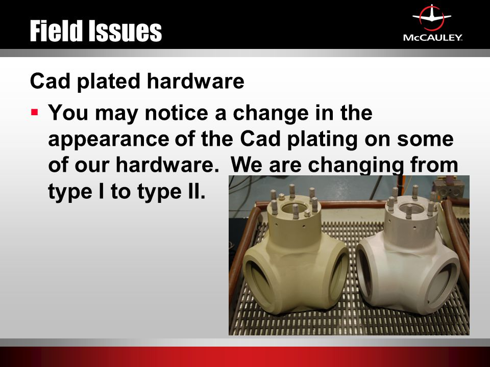 Field Issues Cad plated hardware