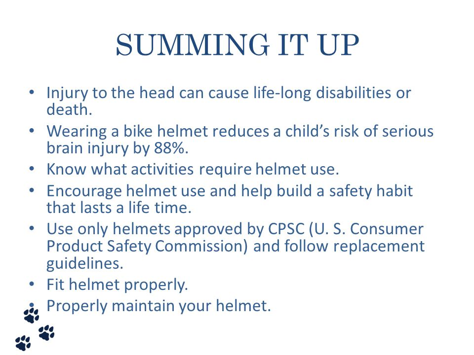 SUMMING IT UP Injury to the head can cause life-long disabilities or death.