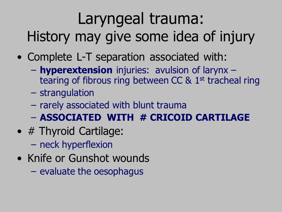 Laryngeal trauma: History may give some idea of injury