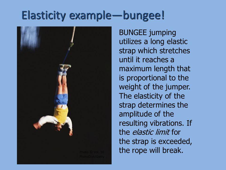 Elasticity example—bungee!